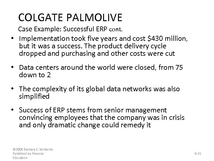 COLGATE PALMOLIVE Case Example: Successful ERP cont. • Implementation took five years and cost