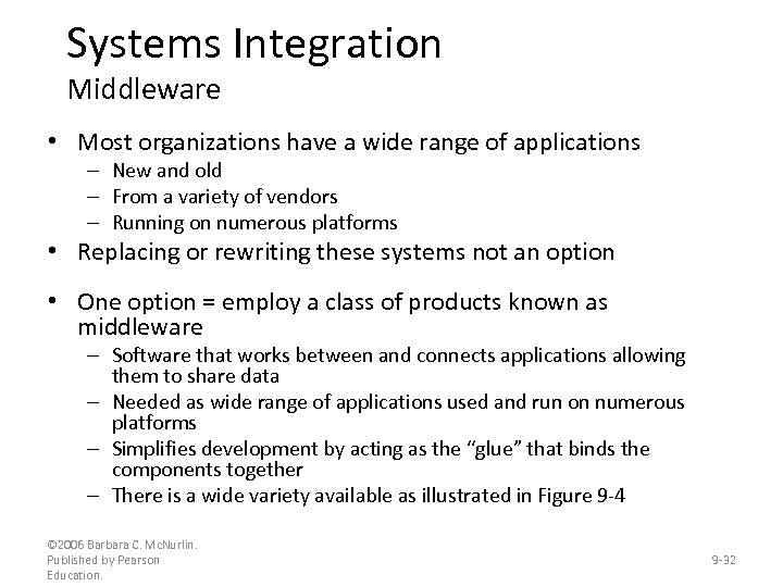 Systems Integration Middleware • Most organizations have a wide range of applications – New
