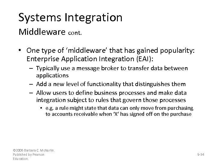 Systems Integration Middleware cont. • One type of 'middleware' that has gained popularity: Enterprise