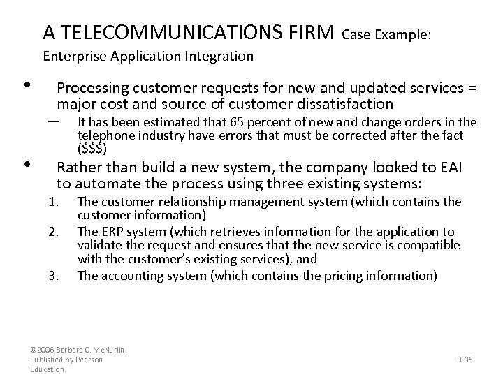 A TELECOMMUNICATIONS FIRM Case Example: Enterprise Application Integration • Processing customer requests for new