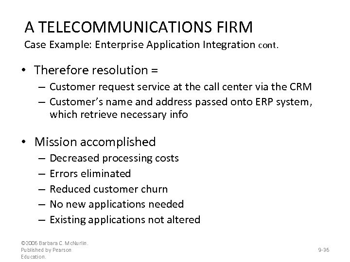 A TELECOMMUNICATIONS FIRM Case Example: Enterprise Application Integration cont. • Therefore resolution = –