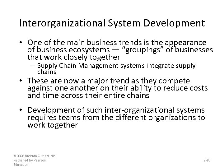Interorganizational System Development • One of the main business trends is the appearance of