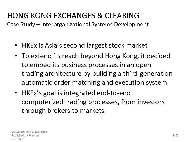 HONG KONG EXCHANGES & CLEARING Case Study – Interorganizational Systems Development • HKEx is