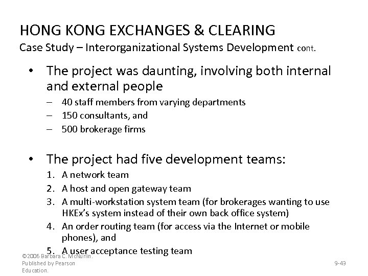 HONG KONG EXCHANGES & CLEARING Case Study – Interorganizational Systems Development cont. • The