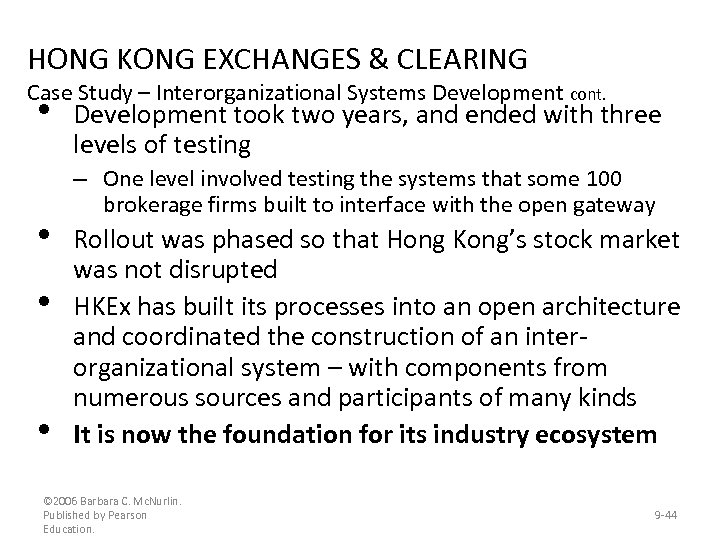 HONG KONG EXCHANGES & CLEARING Case Study – Interorganizational Systems Development cont. • •