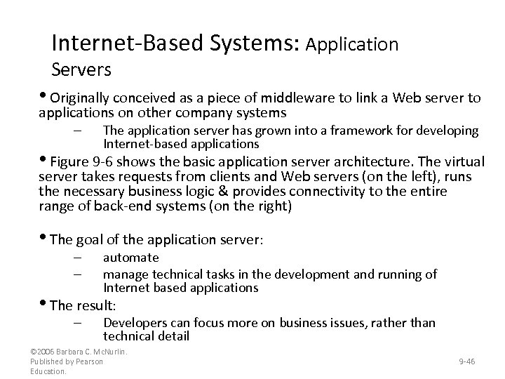 Internet-Based Systems: Application Servers • Originally conceived as a piece of middleware to link