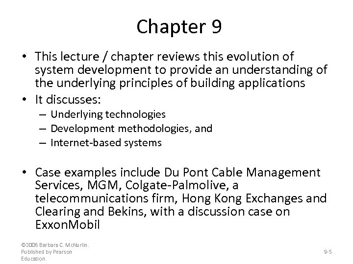 Chapter 9 • This lecture / chapter reviews this evolution of system development to