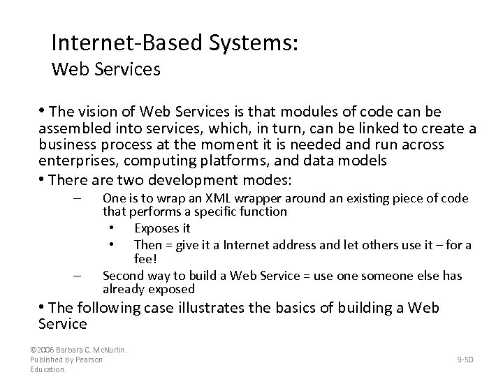 Internet-Based Systems: Web Services • The vision of Web Services is that modules of