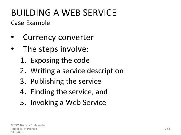 BUILDING A WEB SERVICE Case Example • Currency converter • The steps involve: 1.