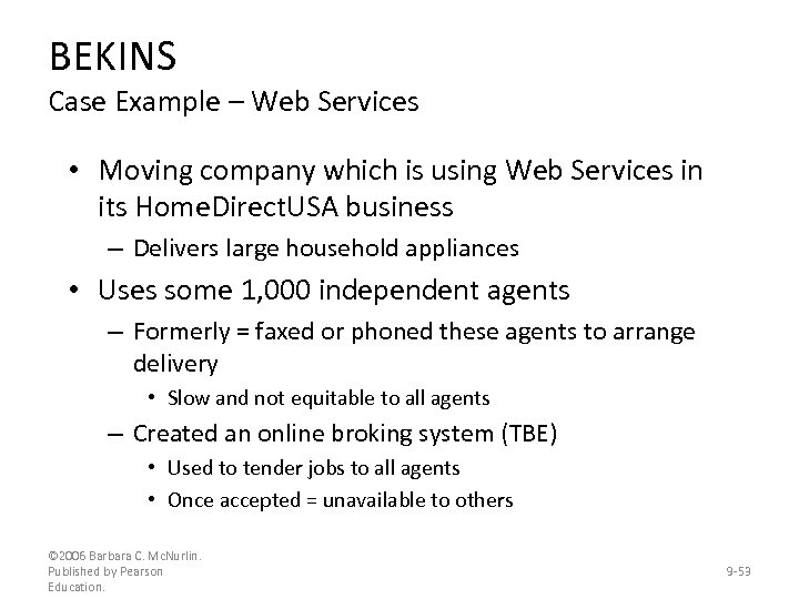 BEKINS Case Example – Web Services • Moving company which is using Web Services