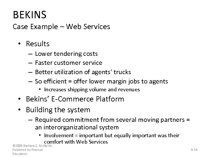 BEKINS Case Example – Web Services • Results – – Lower tendering costs Faster