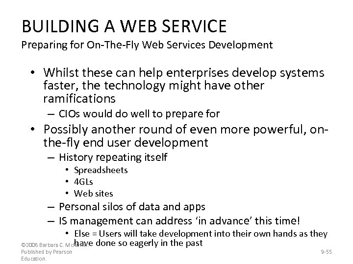 BUILDING A WEB SERVICE Preparing for On-The-Fly Web Services Development • Whilst these can