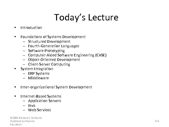 Today's Lecture • Introduction • Foundations of Systems Development – Structured Development – Fourth-Generation