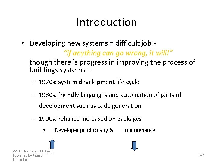 """Introduction • Developing new systems = difficult job """"if anything can go wrong, it"""