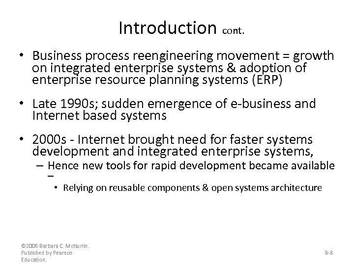 Introduction cont. • Business process reengineering movement = growth on integrated enterprise systems &