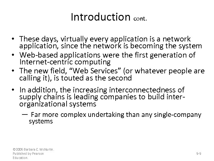 Introduction cont. • These days, virtually every application is a network application, since the