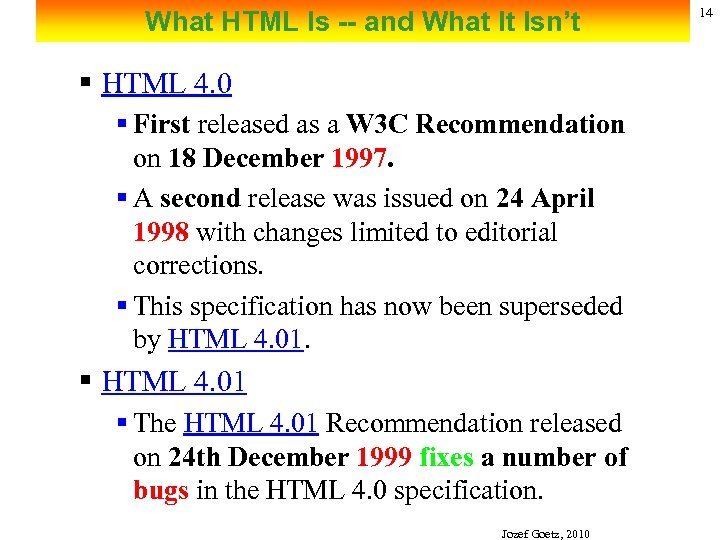 What HTML Is -- and What It Isn't § HTML 4. 0 § First