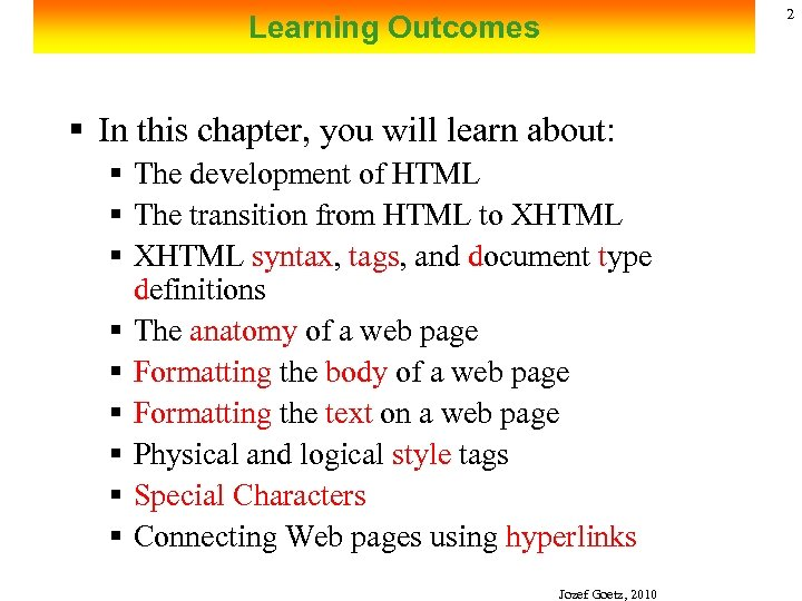 2 Learning Outcomes § In this chapter, you will learn about: § The development