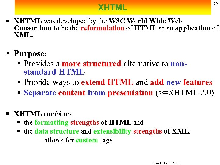 22 XHTML § XHTML was developed by the W 3 C World Wide Web
