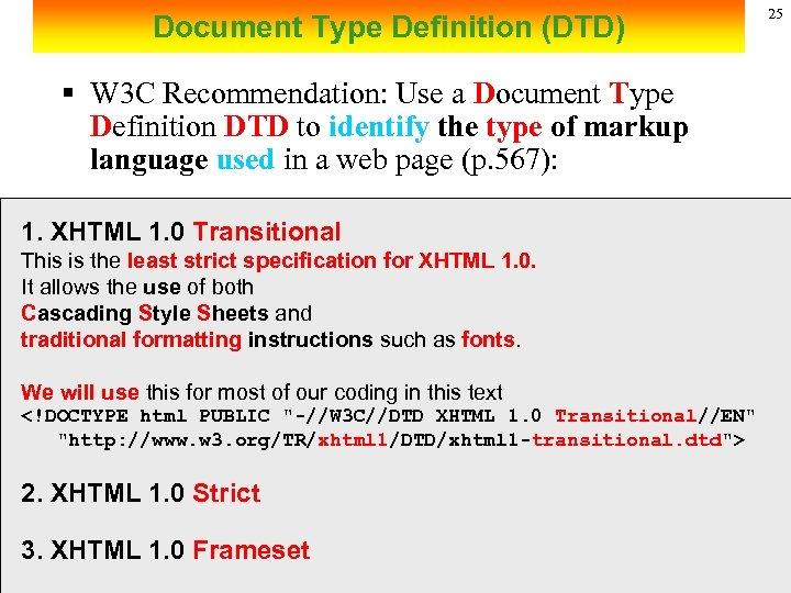 Document Type Definition (DTD) § W 3 C Recommendation: Use a Document Type Definition