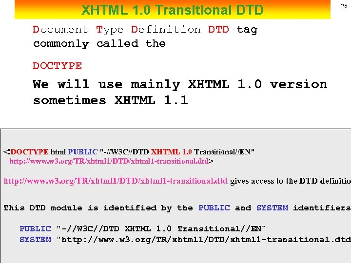 XHTML 1. 0 Transitional DTD 26 Document Type Definition DTD tag commonly called the