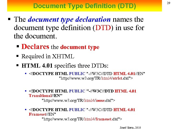 Document Type Definition (DTD) § The document type declaration names the document type definition