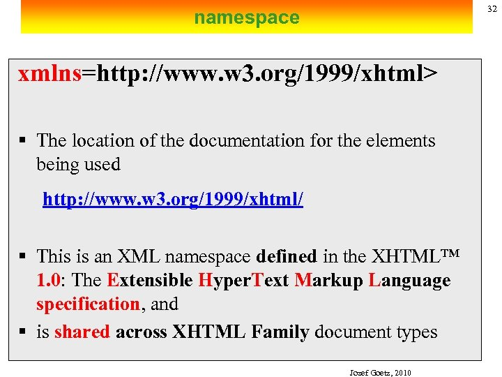 32 namespace xmlns=http: //www. w 3. org/1999/xhtml> § The location of the documentation for