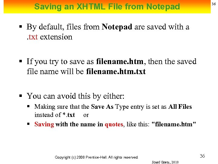 36 Saving an XHTML File from Notepad § By default, files from Notepad are