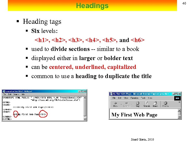 40 Headings § Heading tags § Six levels: <h 1>, <h 2>, <h 3>,