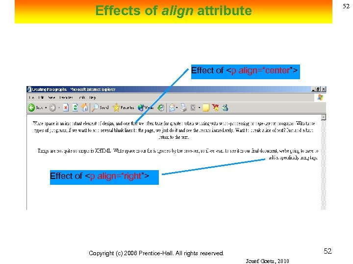 "52 Effects of align attribute Effect of <p align=""center""> Effect of <p align=""right""> 52"