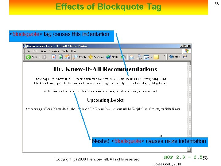 58 Effects of Blockquote Tag <blockquote> tag causes this indentation Nested <blockquote> causes more