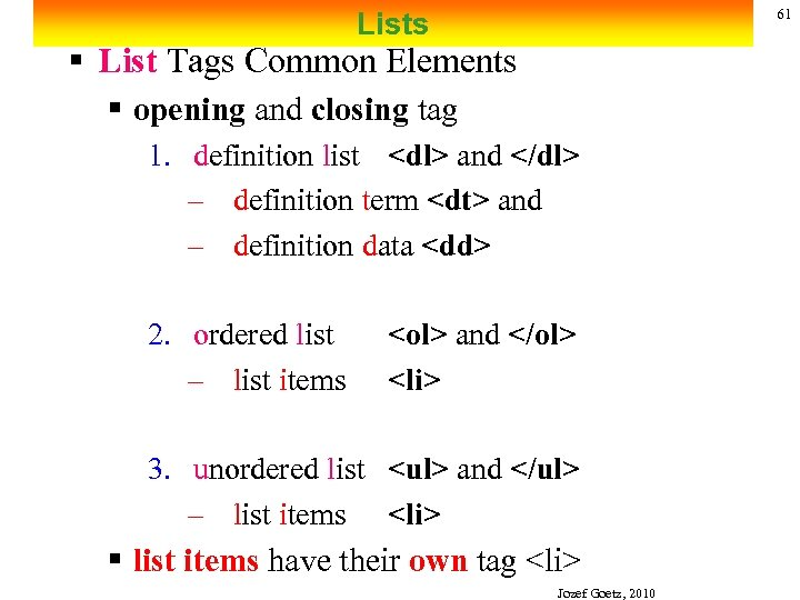 61 Lists § List Tags Common Elements § opening and closing tag 1. definition