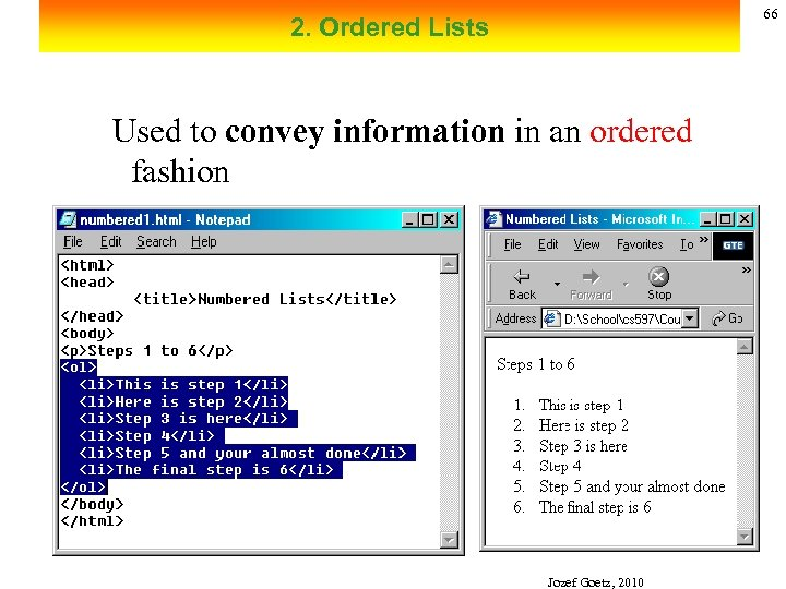 66 2. Ordered Lists Used to convey information in an ordered fashion Jozef Goetz,