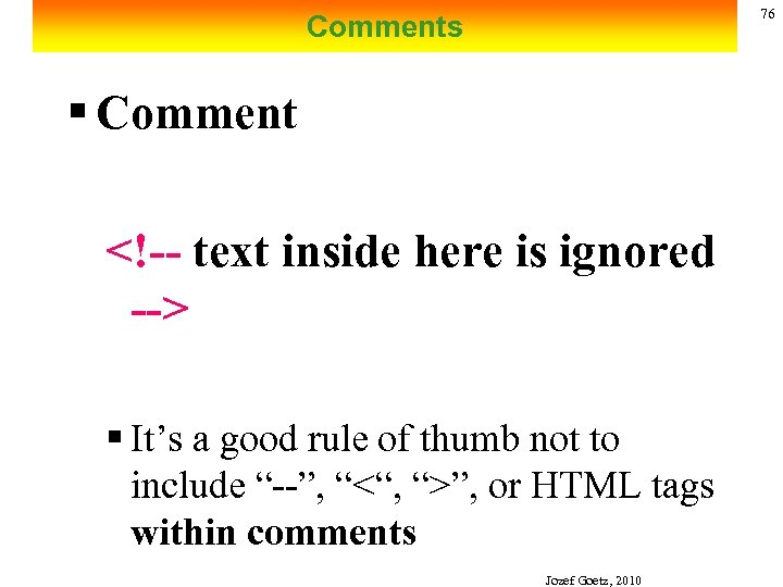 76 Comments § Comment <!-- text inside here is ignored --> § It's a