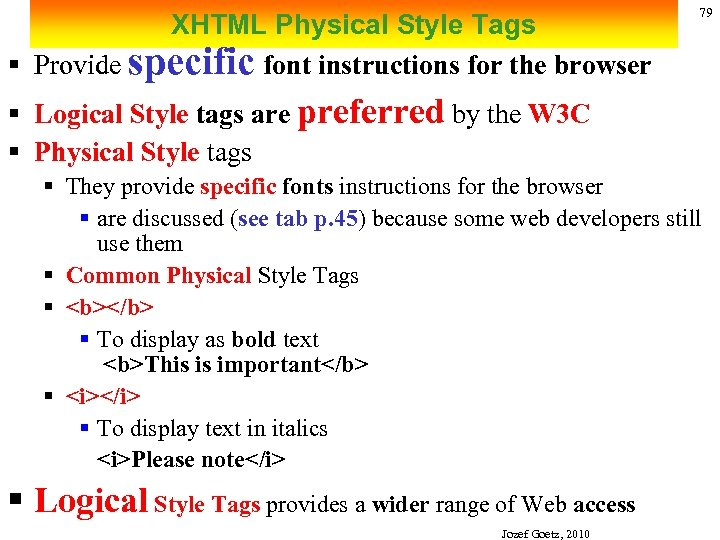 XHTML Physical Style Tags § Provide specific font instructions for the browser 79 §