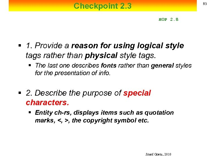 Checkpoint 2. 3 83 HOP 2. 8 § 1. Provide a reason for using