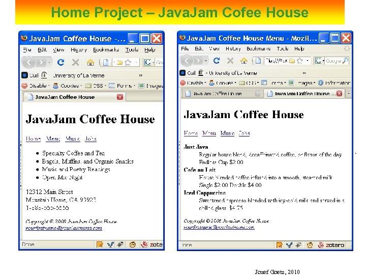 Home Project – Java. Jam Cofee House Jozef Goetz, 2010