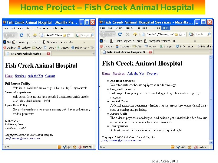 Home Project – Fish Creek Animal Hospital Jozef Goetz, 2010