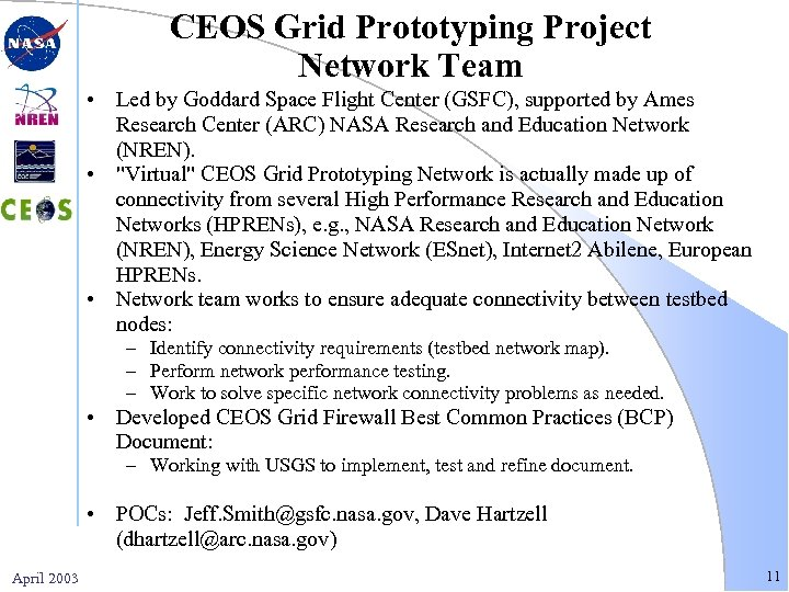 CEOS Grid Prototyping Project Network Team • Led by Goddard Space Flight Center (GSFC),