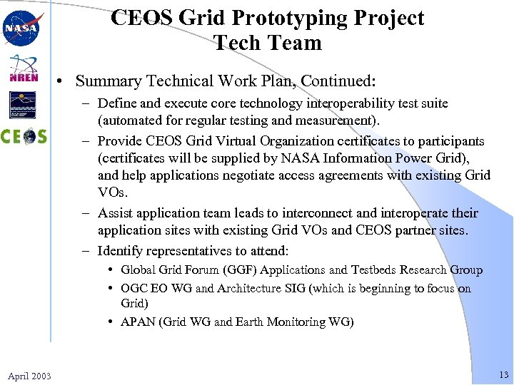 CEOS Grid Prototyping Project Tech Team • Summary Technical Work Plan, Continued: – Define