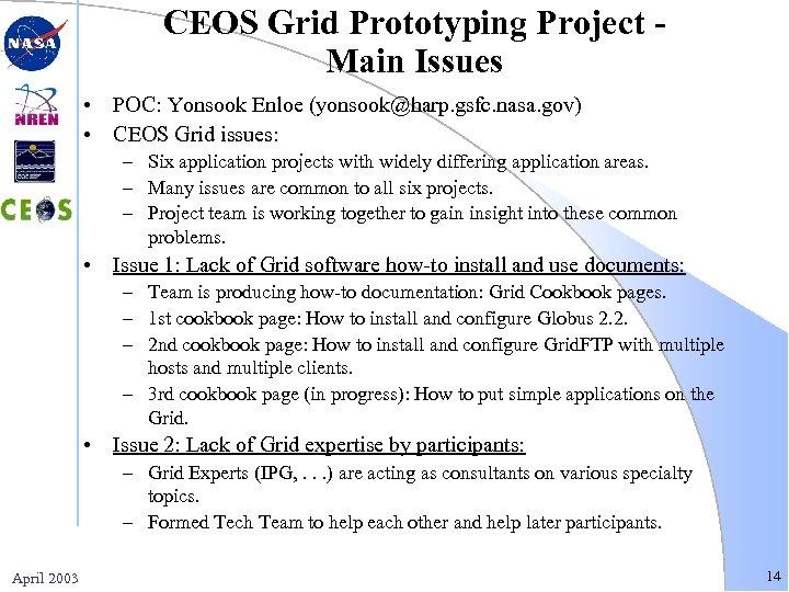 CEOS Grid Prototyping Project Main Issues • POC: Yonsook Enloe (yonsook@harp. gsfc. nasa. gov)