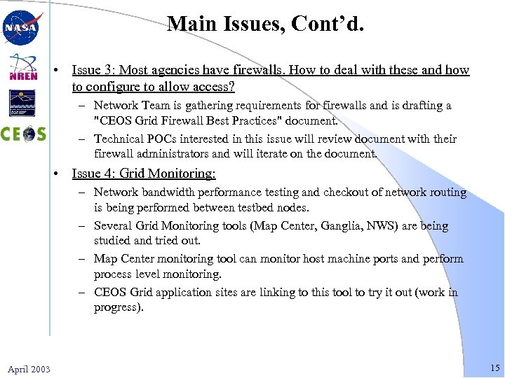 Main Issues, Cont'd. • Issue 3: Most agencies have firewalls. How to deal with