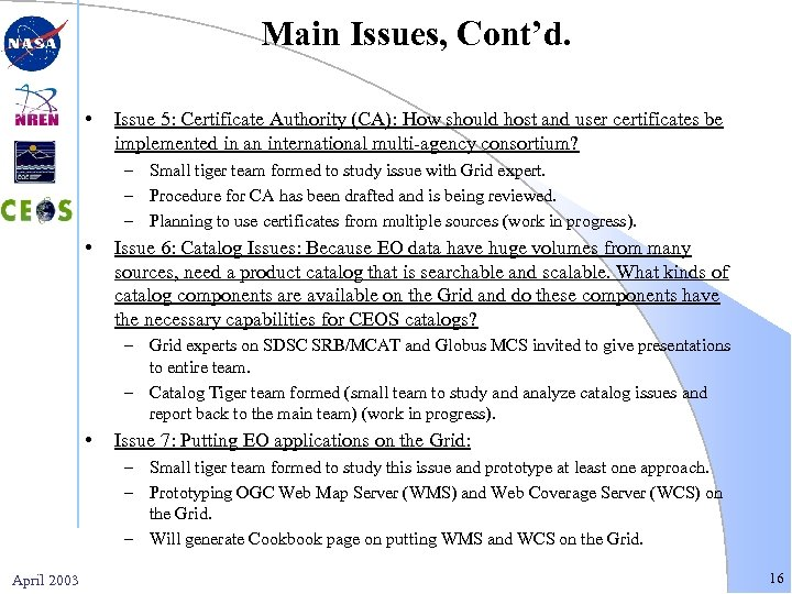 Main Issues, Cont'd. • Issue 5: Certificate Authority (CA): How should host and user
