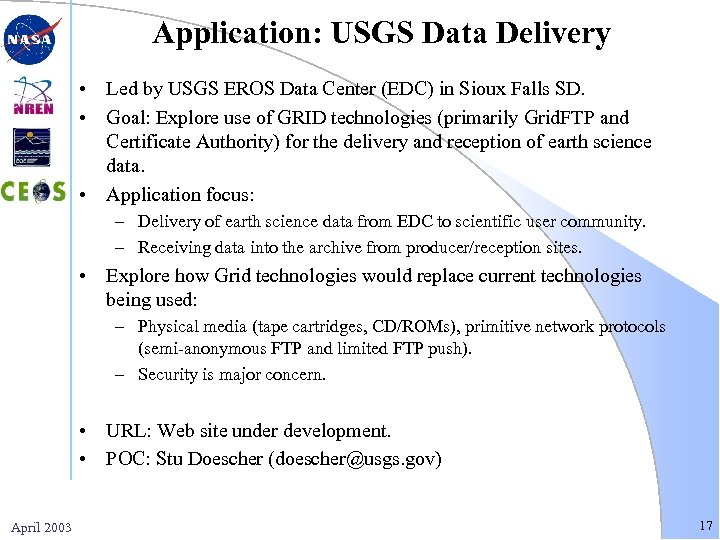 Application: USGS Data Delivery • Led by USGS EROS Data Center (EDC) in Sioux