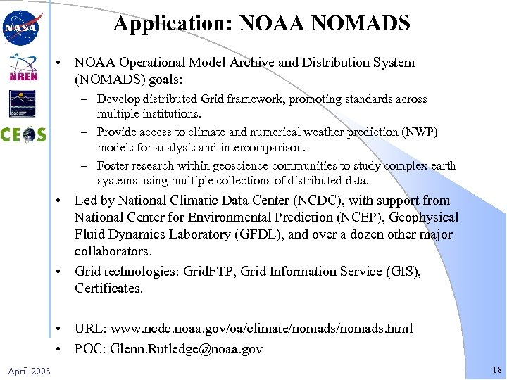 Application: NOAA NOMADS • NOAA Operational Model Archive and Distribution System (NOMADS) goals: –