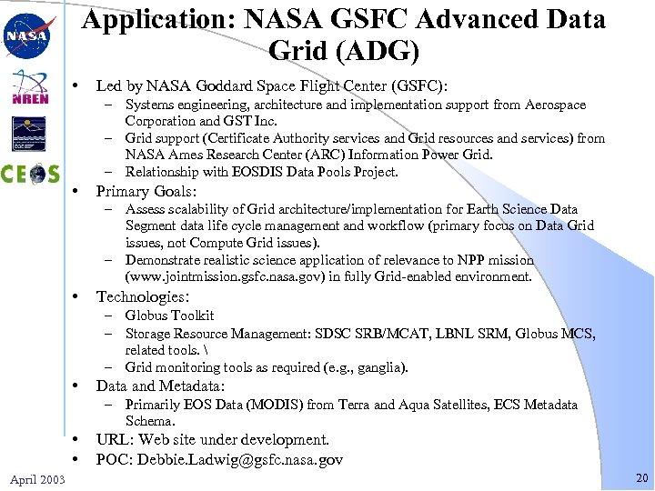 Application: NASA GSFC Advanced Data Grid (ADG) • Led by NASA Goddard Space Flight