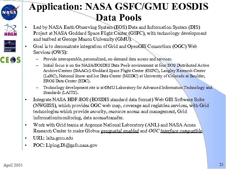 Application: NASA GSFC/GMU EOSDIS Data Pools • • Led by NASA Earth Observing System