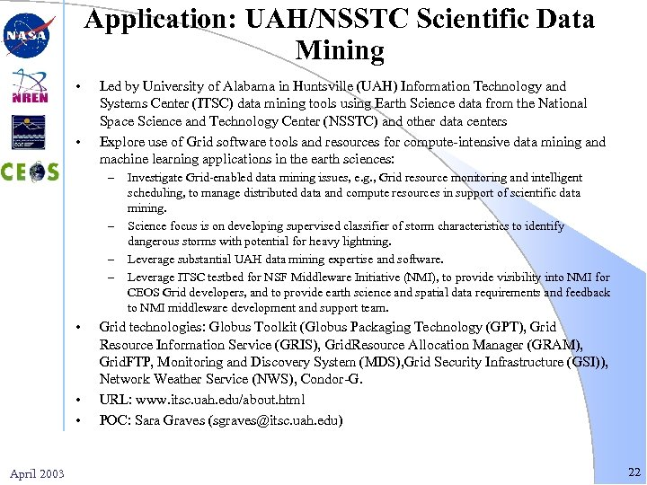 Application: UAH/NSSTC Scientific Data Mining • • Led by University of Alabama in Huntsville