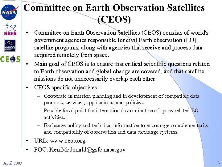 Committee on Earth Observation Satellites (CEOS) • Committee on Earth Observation Satellites (CEOS) consists