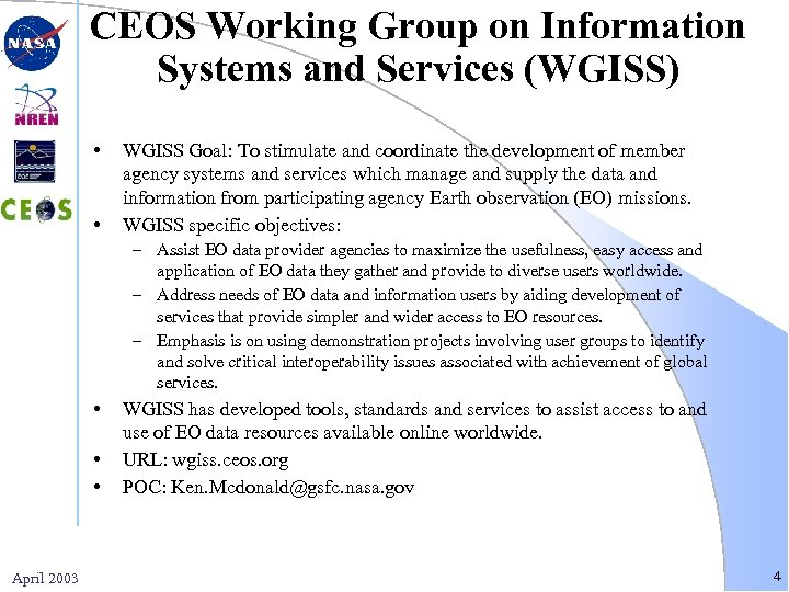 CEOS Working Group on Information Systems and Services (WGISS) • • WGISS Goal: To